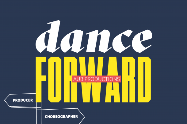 AUB's soon to be Dance graduates present Dance Forward Festival: an insight into their final curated live and film works